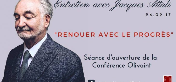 EVENEMENT – Jacques Attali reçu par la Conférence Olivaint – 29/11/2017 à 19h45